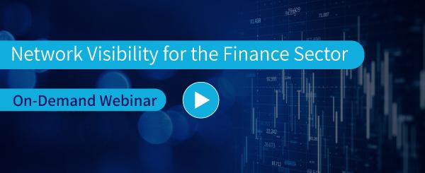 Webinar Network Visibility for the Finance Sector Webinar