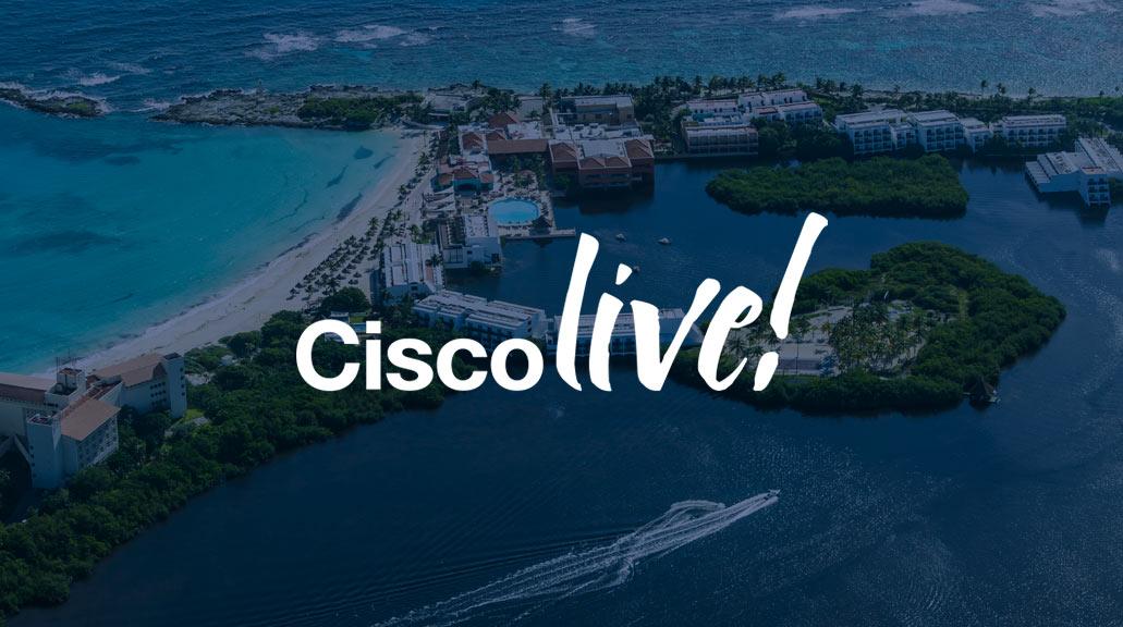 Cisco Live Cancun