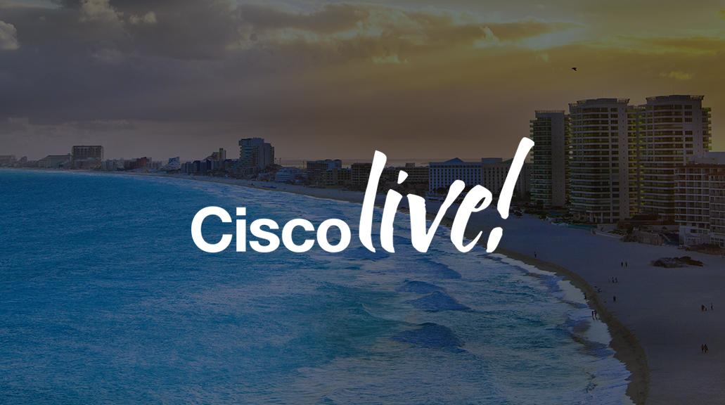 Cisco Live Cancun 2019